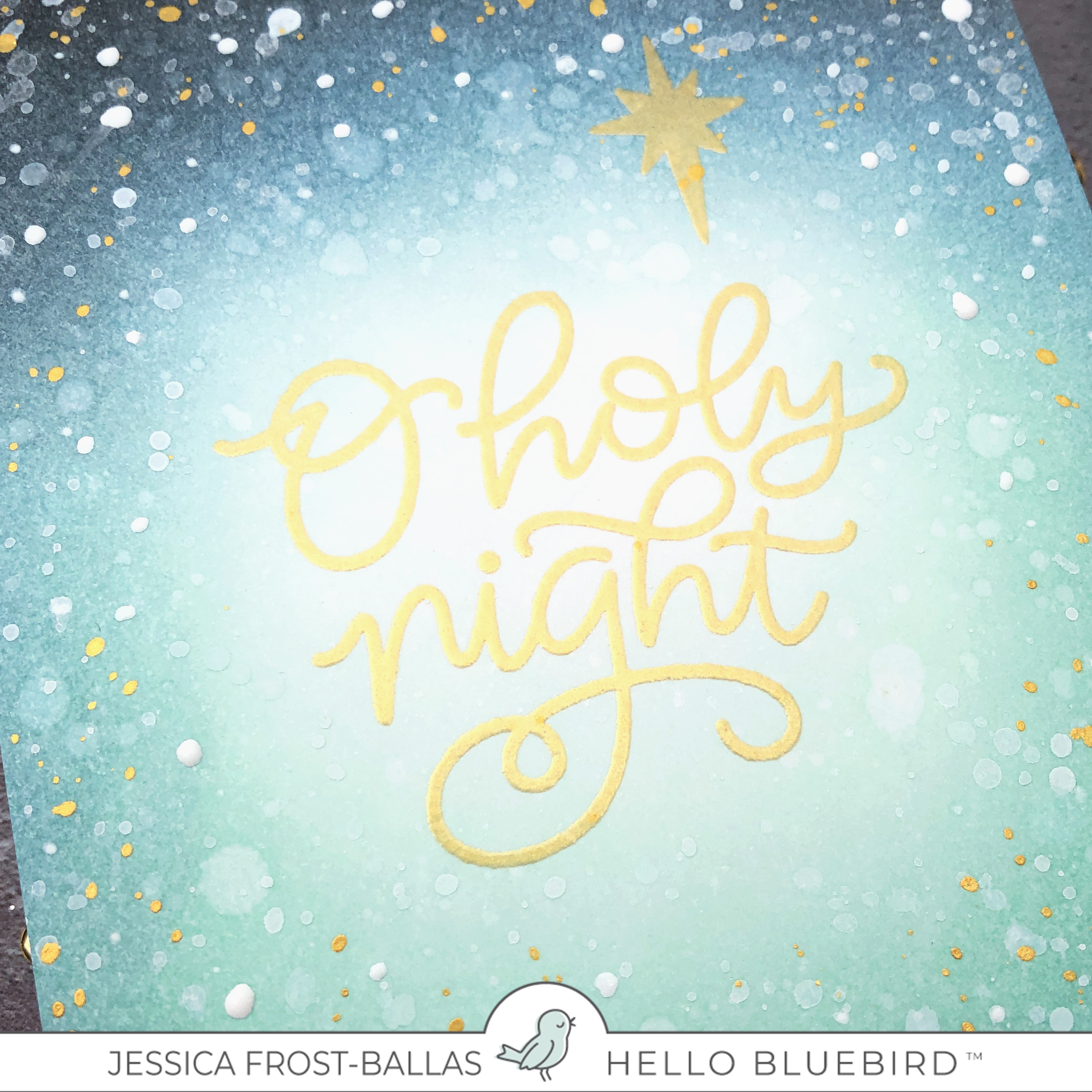 O Holy Night by Jessica Frost-Ballas for Hello Bluebird
